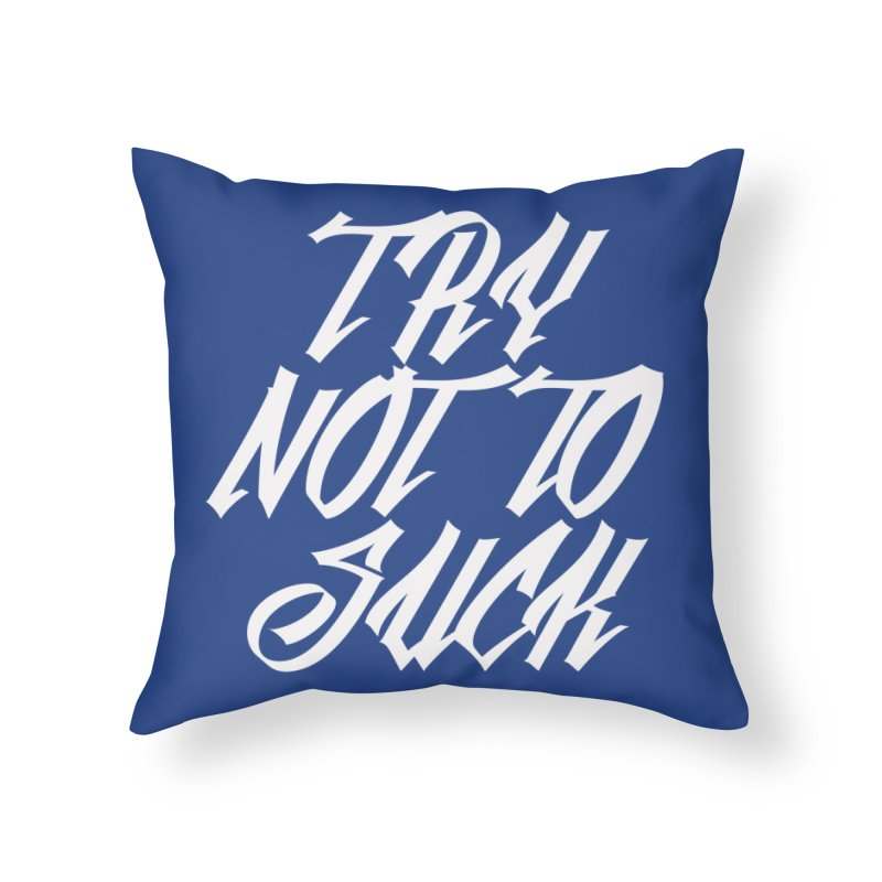 don't suck Home Throw Pillow by Brimstone Designs