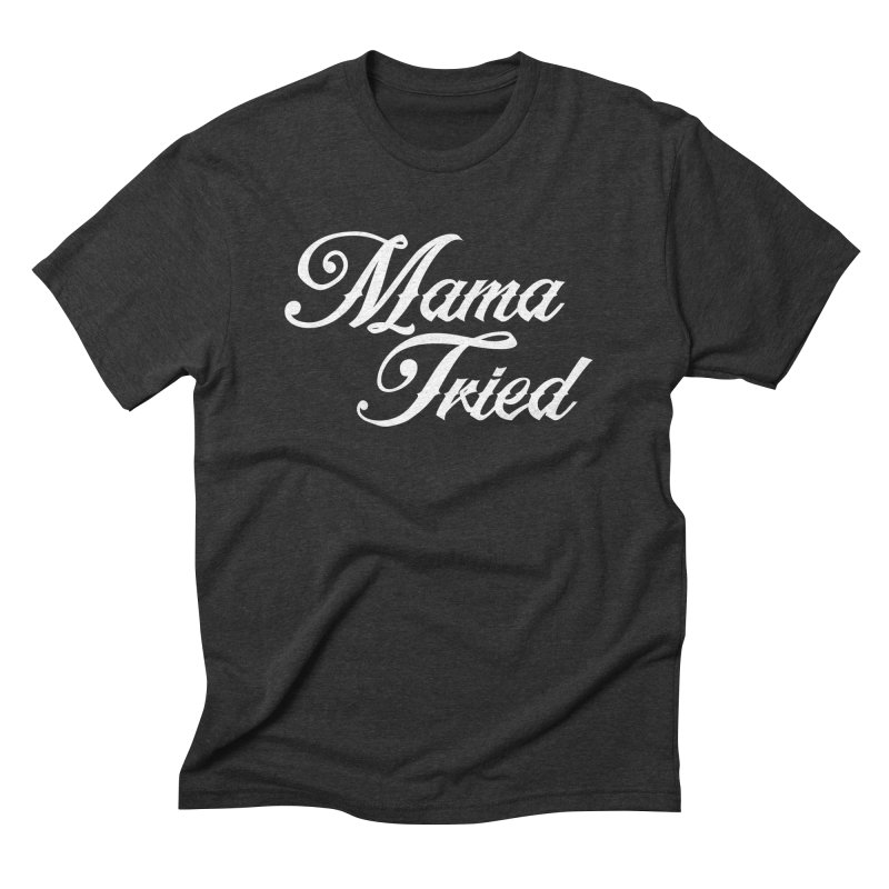 mama tried Men's Triblend T-shirt by Brimstone Designs