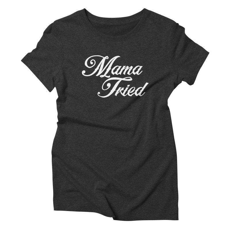 mama tried Women's Triblend T-shirt by Brimstone Designs