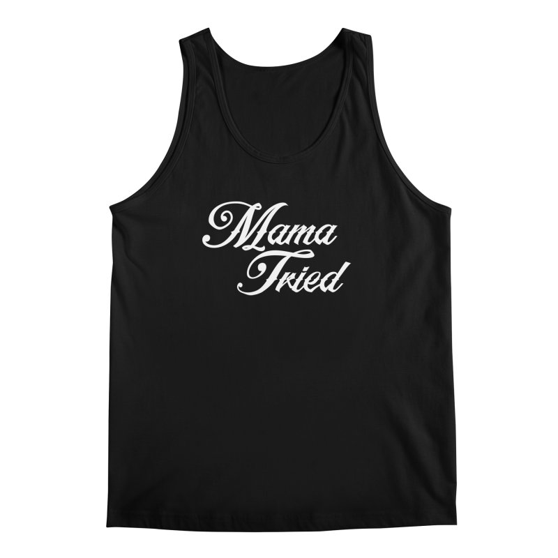 mama tried   by Brimstone Designs
