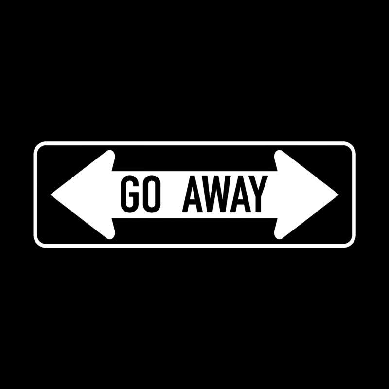 GO AWAY by Brimstone Designs
