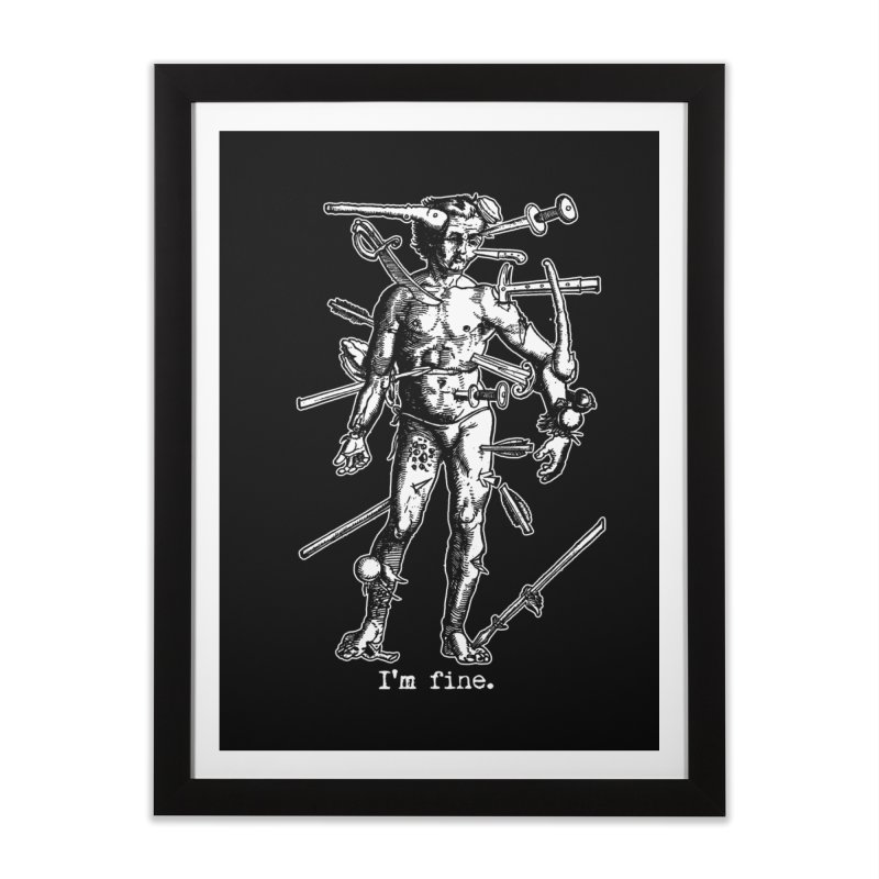 I'm fine Home Framed Fine Art Print by Brimstone Designs