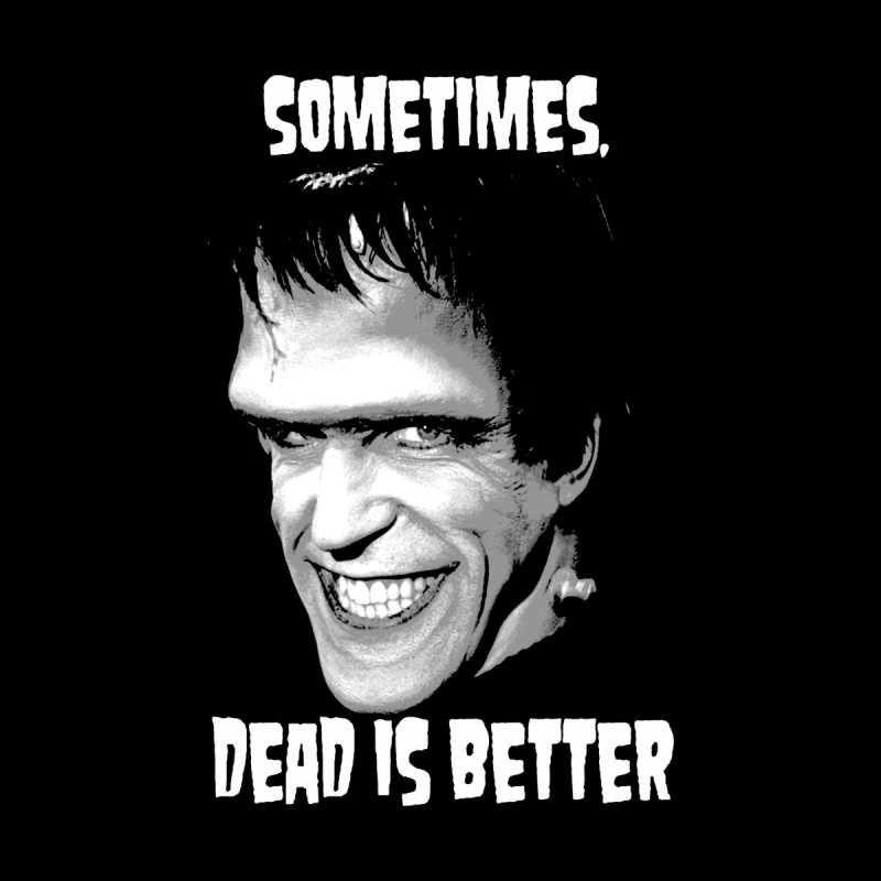 dead is better by Brimstone Designs