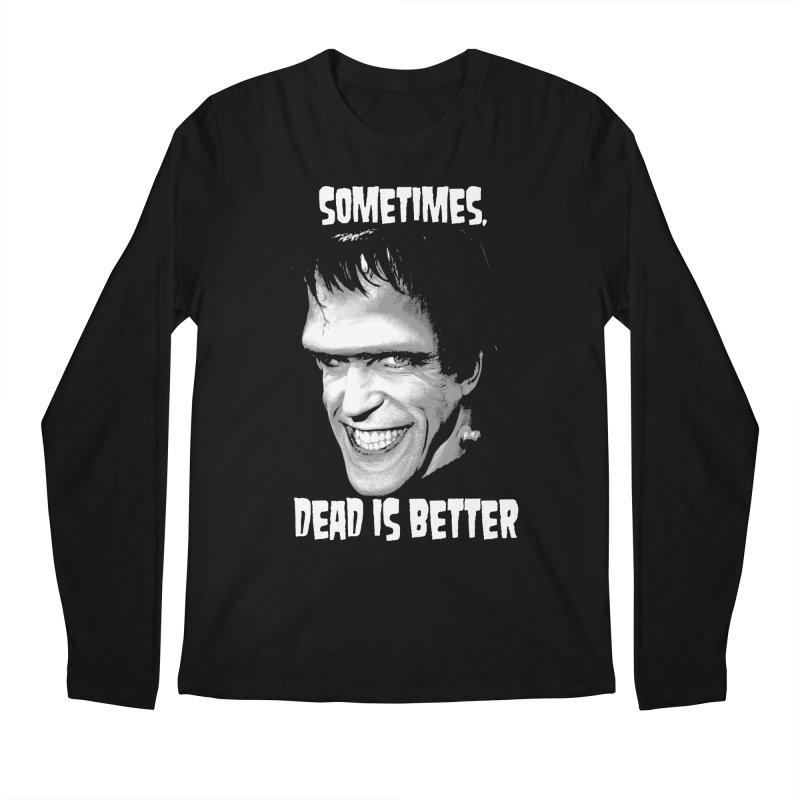 dead is better Men's Longsleeve T-Shirt by Brimstone Designs