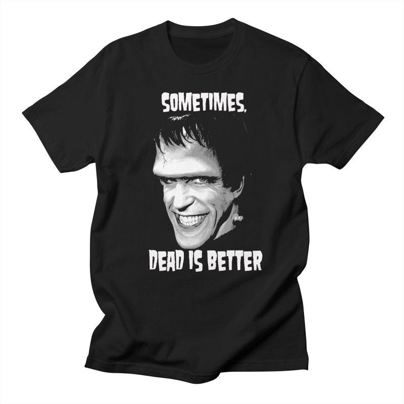 dead is better Men's T-shirt by Brimstone Designs