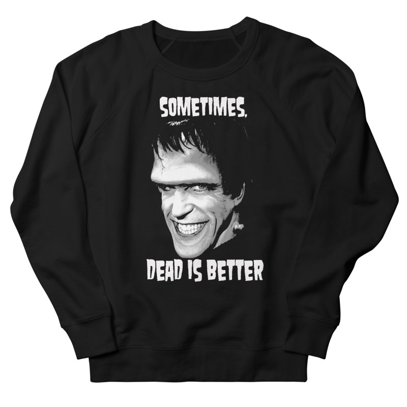dead is better Men's Sweatshirt by Brimstone Designs