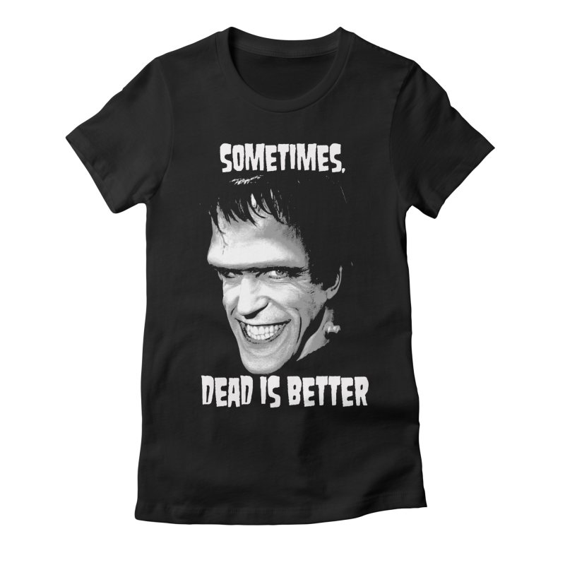dead is better Women's Fitted T-Shirt by Brimstone Designs