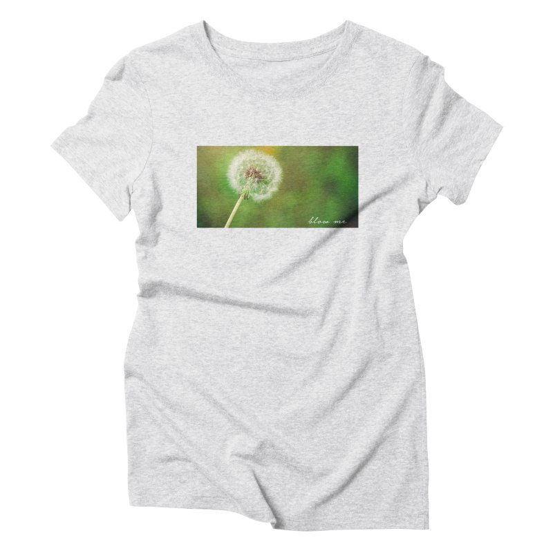 blow me Women's Triblend T-shirt by Brimstone Designs