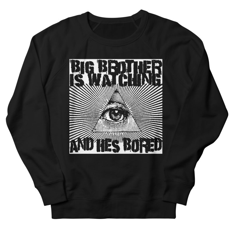 BIG BROTHER'S BORED Women's Sweatshirt by Brimstone Designs