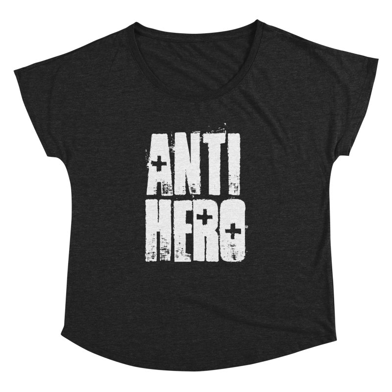 anti hero Women's Dolman by Brimstone Designs
