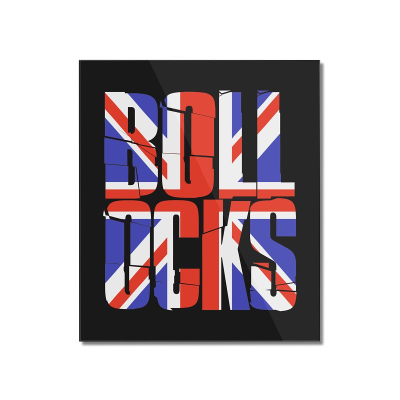BOLLOCKS Home Mounted Acrylic Print by Brimstone Designs