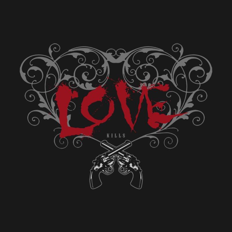 LOVE (kills) None  by Brimstone Designs