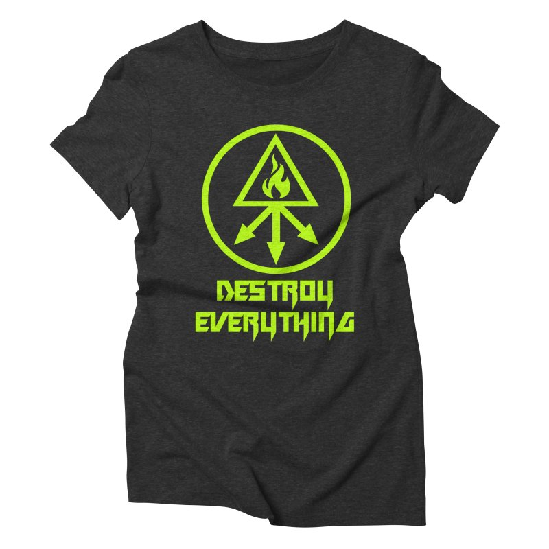DESTROY EVERYTHING Women's Triblend T-Shirt by Brimstone Designs