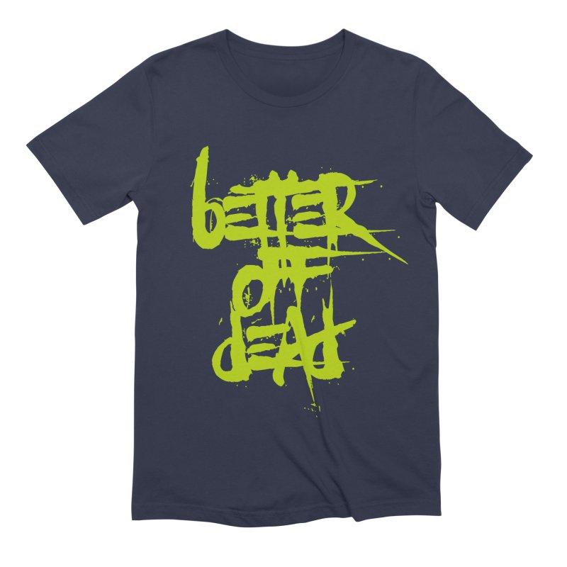 BETTEROFFDEAD Men's Extra Soft T-Shirt by Brimstone Designs