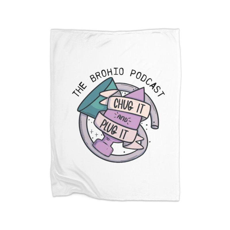 Chug it and Plug it!! Home Fleece Blanket Blanket by Brohio Merch