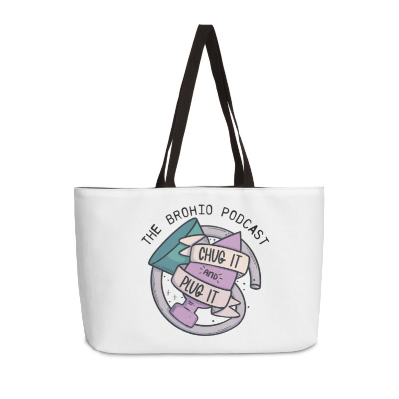 Chug it and Plug it!! Accessories Weekender Bag Bag by Brohio Merch