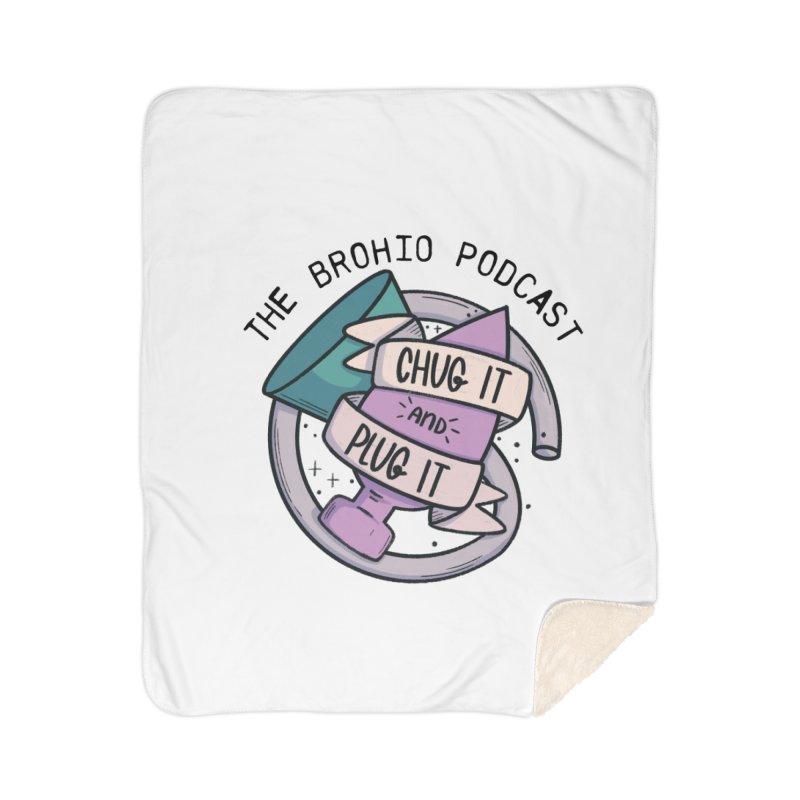 Chug it and Plug it!! Home Sherpa Blanket Blanket by Brohio Merch