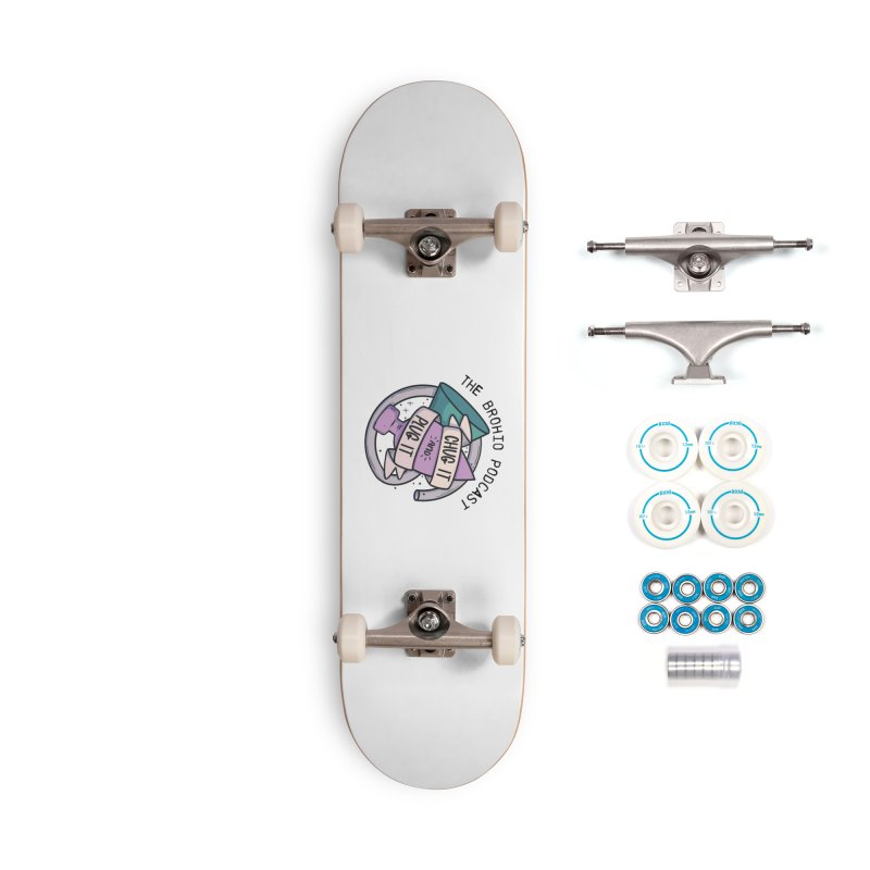 Chug it and Plug it!! Accessories Complete - Basic Skateboard by Brohio Merch