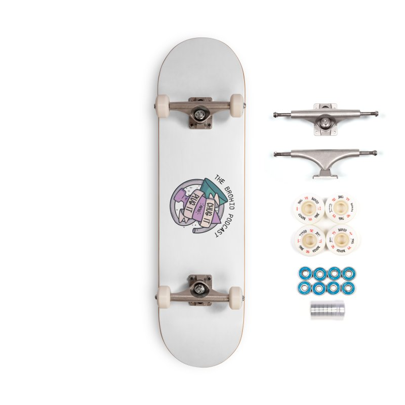Chug it and Plug it!! Accessories Complete - Premium Skateboard by Brohio Merch