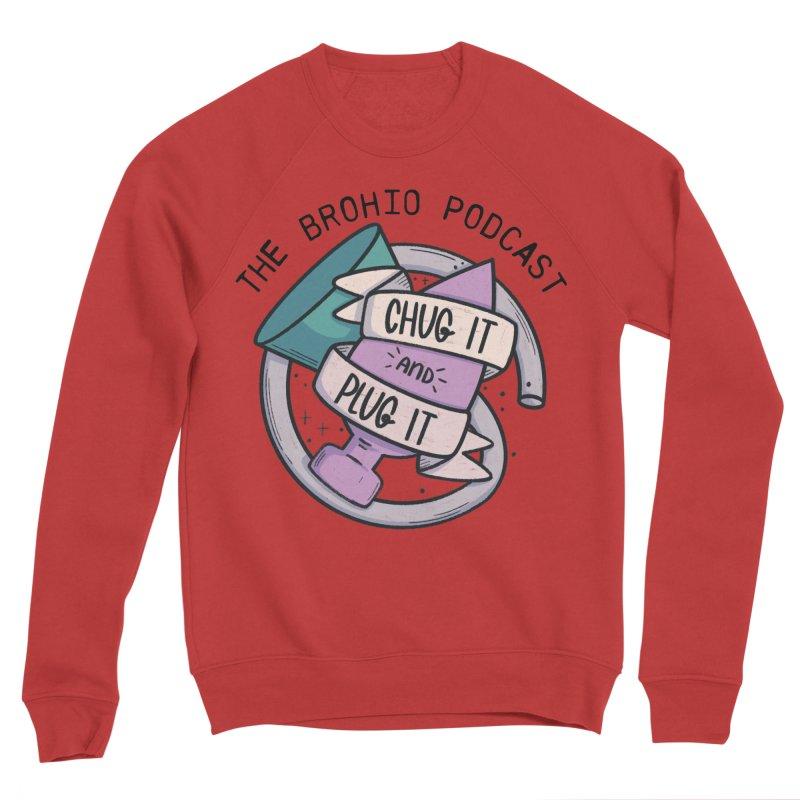 Chug it and Plug it!! Women's Sponge Fleece Sweatshirt by Brohio Merch
