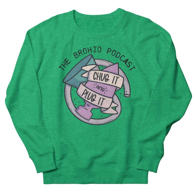 Chug it and Plug it!! Women's French Terry Sweatshirt by Brohio Merch