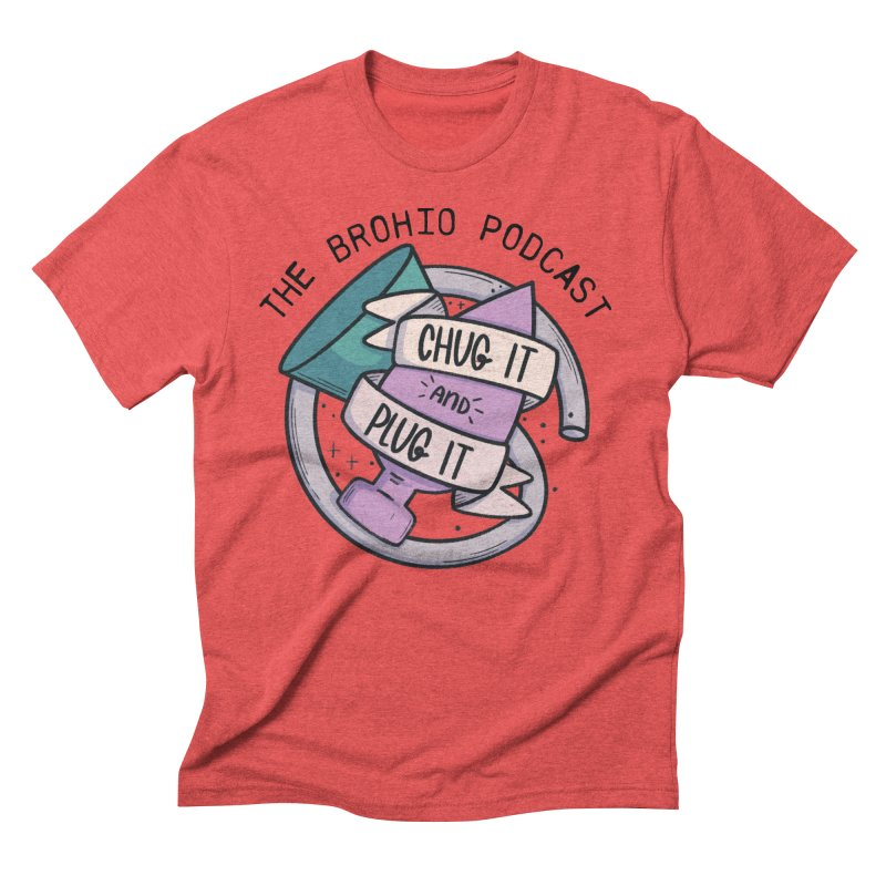 Chug it and Plug it!! Men's Triblend T-Shirt by Brohio Merch