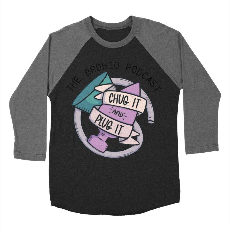 Chug it and Plug it!! Women's Baseball Triblend Longsleeve T-Shirt by Brohio Merch