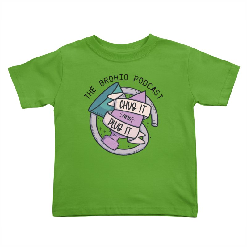 Chug it and Plug it!! Kids Toddler T-Shirt by Brohio Merch
