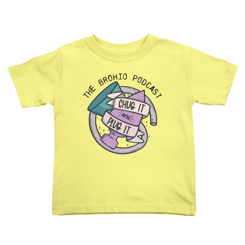 Chug it and Plug it!! Kids Toddler T-Shirt by Brohio Merch
