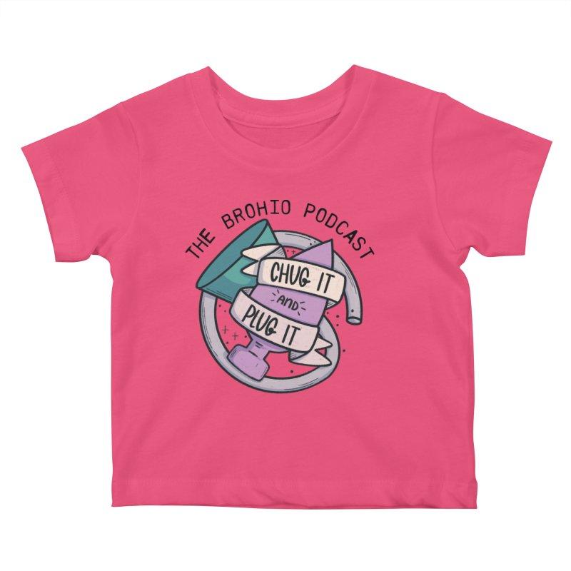 Chug it and Plug it!! Kids Baby T-Shirt by Brohio Merch
