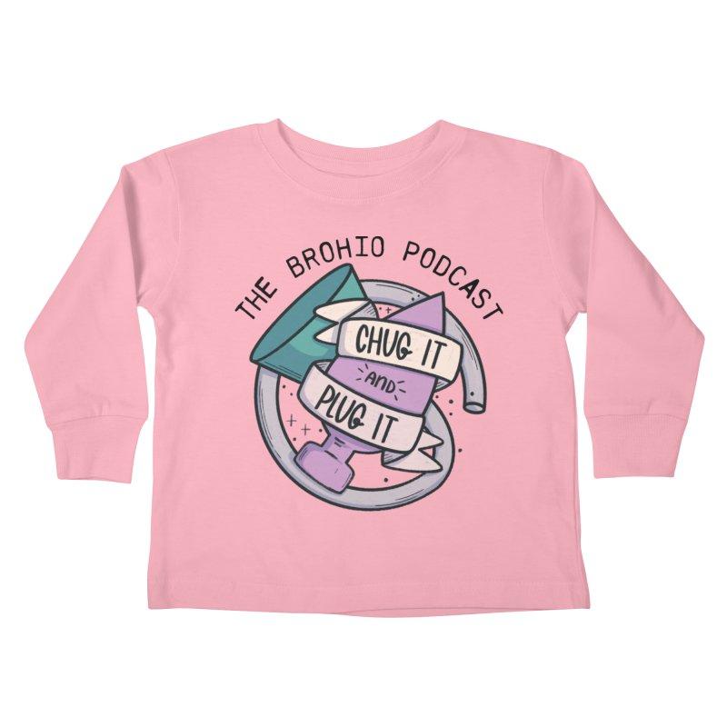 Chug it and Plug it!! Kids Toddler Longsleeve T-Shirt by Brohio Merch