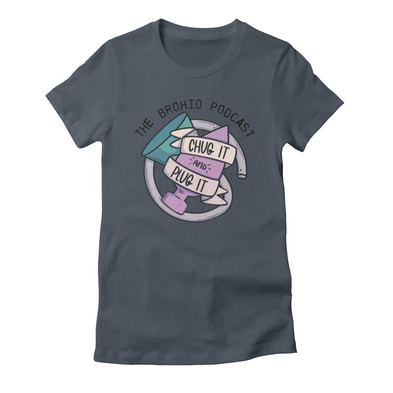 Chug it and Plug it!! Women's T-Shirt by Brohio Merch