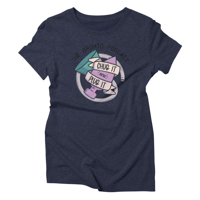Chug it and Plug it!! Women's Triblend T-Shirt by Brohio Merch