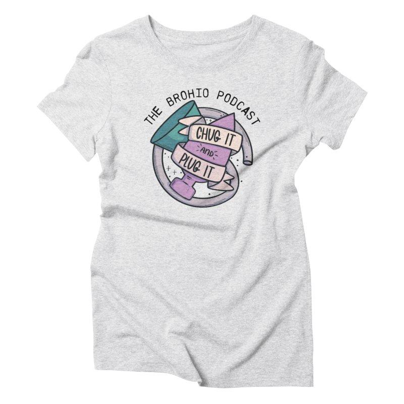 Chug it and Plug it!! Women's T-Shirt by Brohio Merch