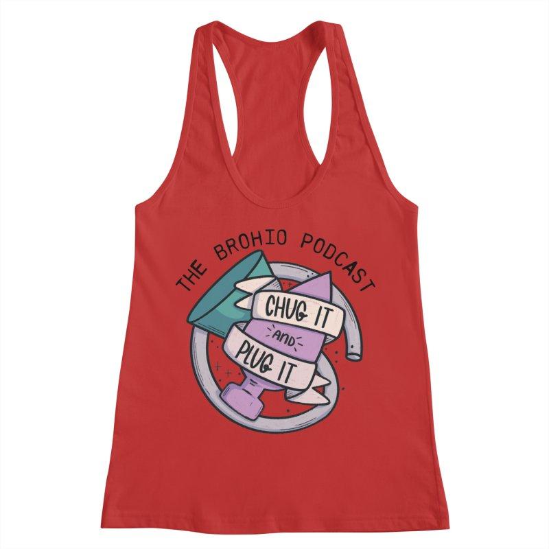 Chug it and Plug it!! Women's Racerback Tank by Brohio Merch