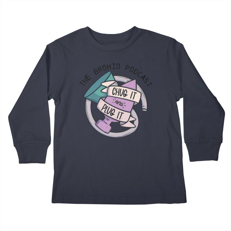 Chug it and Plug it!! Kids Longsleeve T-Shirt by Brohio Merch