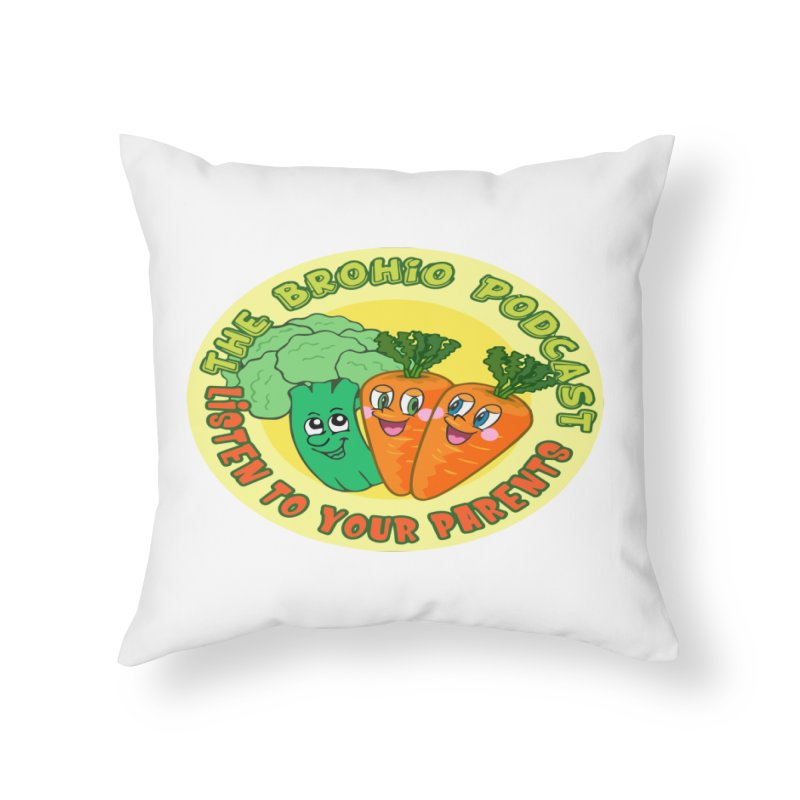 Listen To Your Parents Home Throw Pillow by Brohio Merch