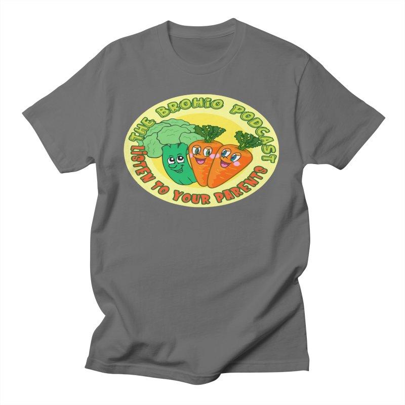 Listen To Your Parents Men's T-Shirt by Brohio Merch