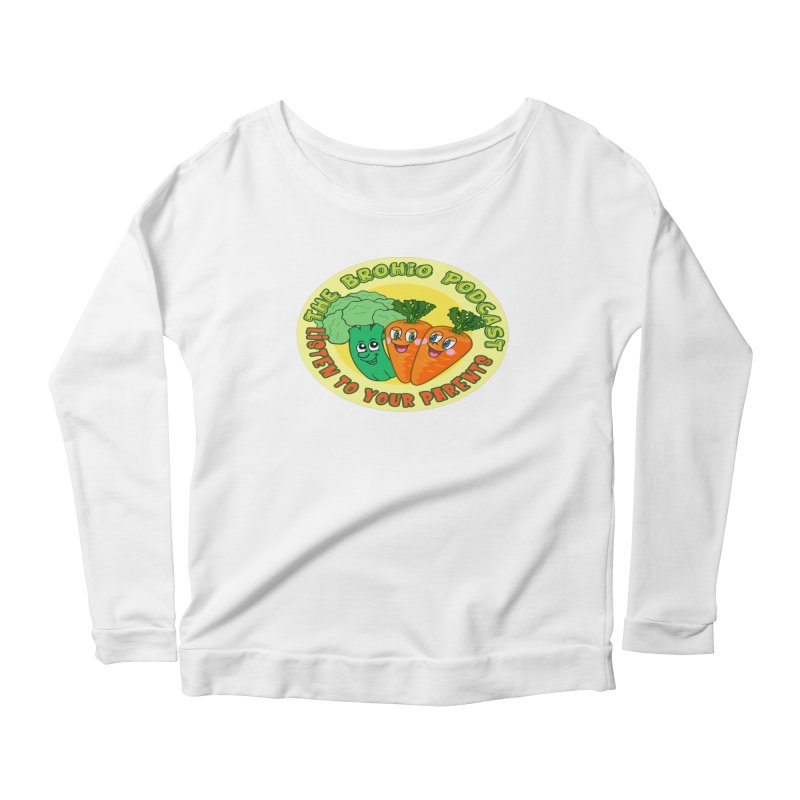 Listen To Your Parents Women's Longsleeve T-Shirt by Brohio Merch