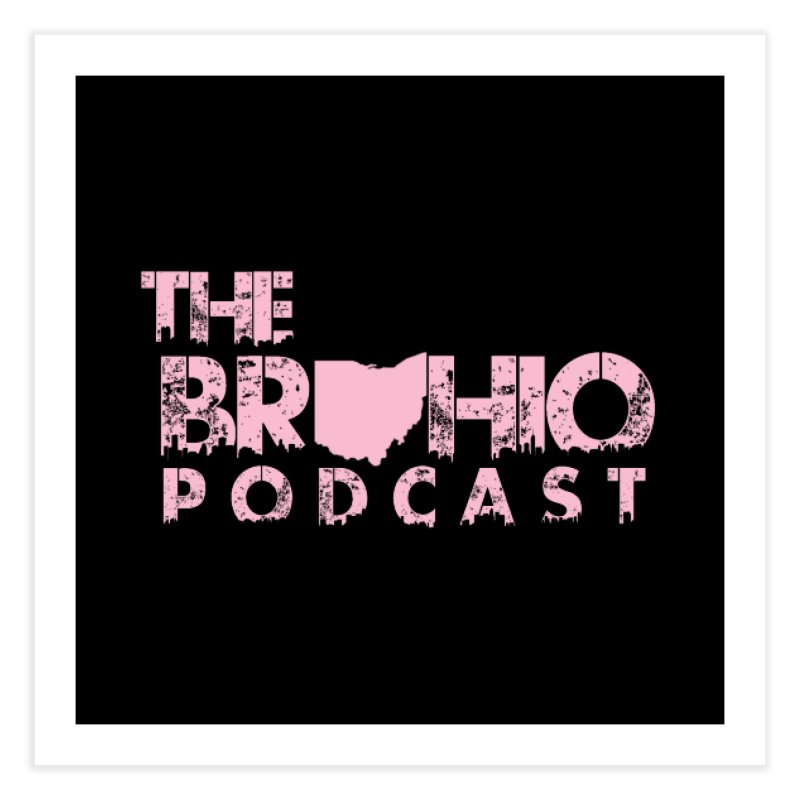 Pink logo Home Fine Art Print by Brohio Merch