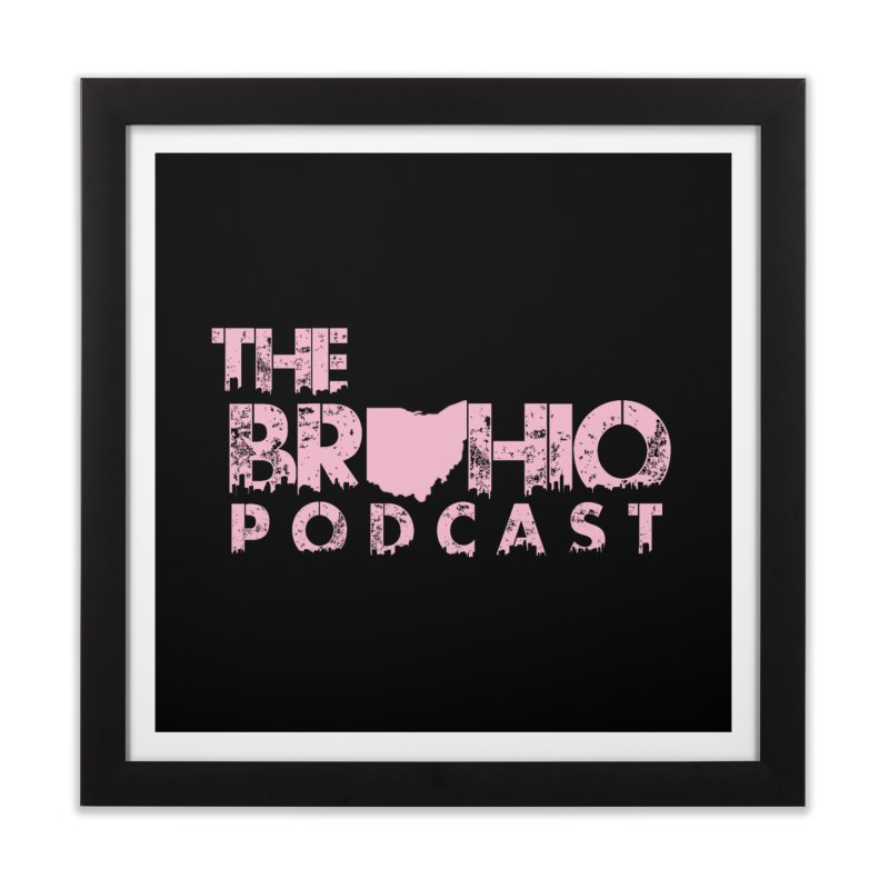 Pink logo Home Framed Fine Art Print by Brohio Merch