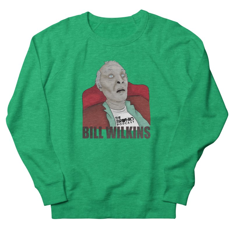 Bill F'n Wilkins Women's French Terry Sweatshirt by Brohio Merch