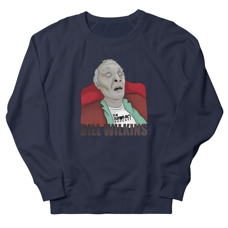 Bill F'n Wilkins Men's French Terry Sweatshirt by Brohio Merch