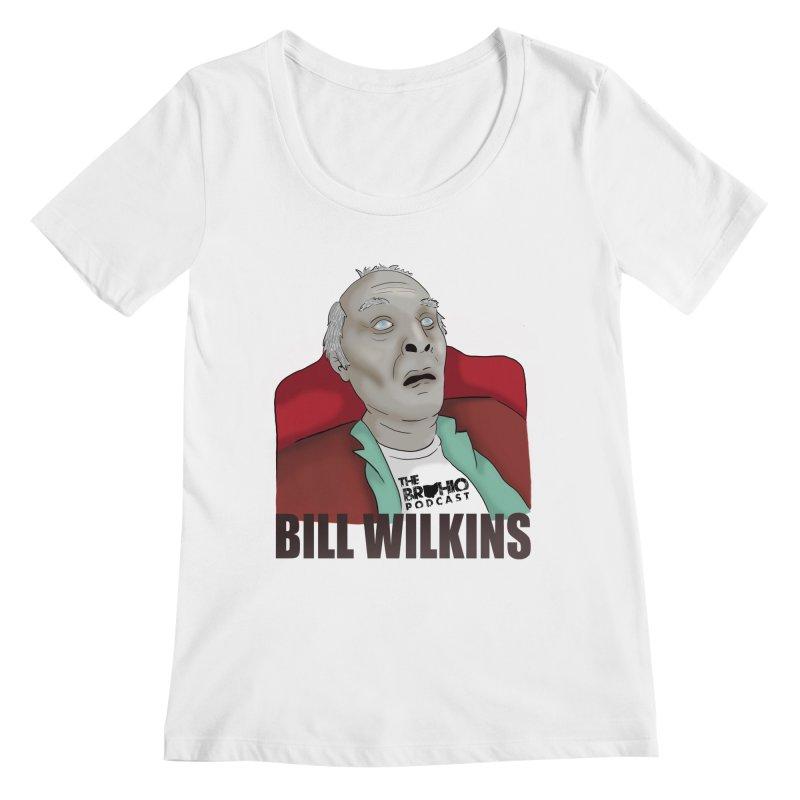 Bill F'n Wilkins Women's Regular Scoop Neck by Brohio Merch