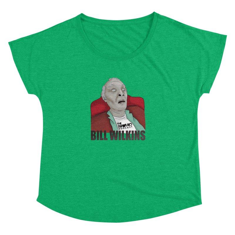 Bill F'n Wilkins Women's Dolman Scoop Neck by Brohio Merch