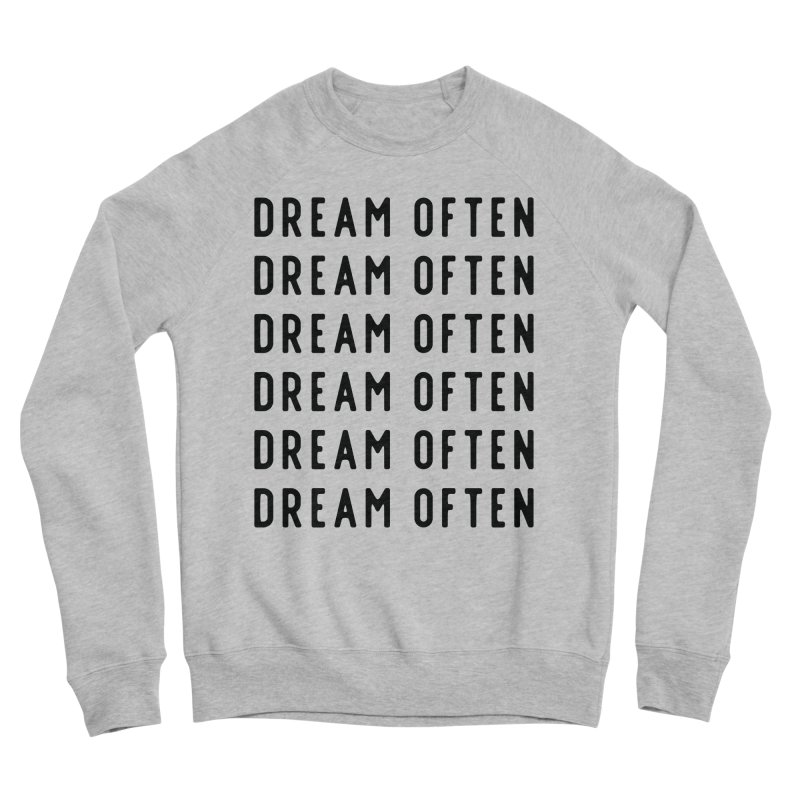Dream Often Women's Sweatshirt by Broken & Coastal