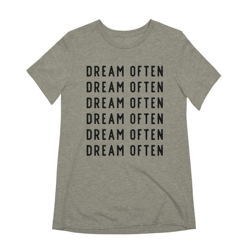 Dream Often Women's Extra Soft T-Shirt by Broken & Coastal
