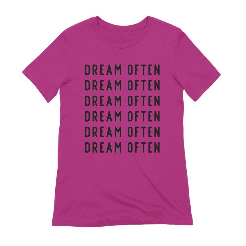 Dream Often Women's Extra Soft T-Shirt by Broken & Coastal