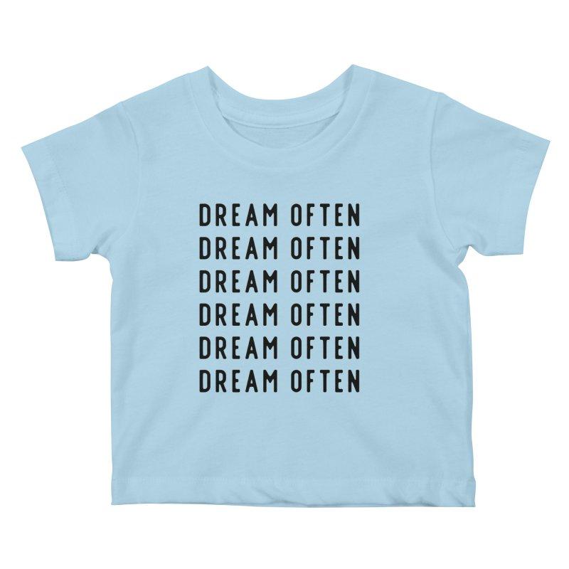 Dream Often Kids Baby T-Shirt by Broken & Coastal