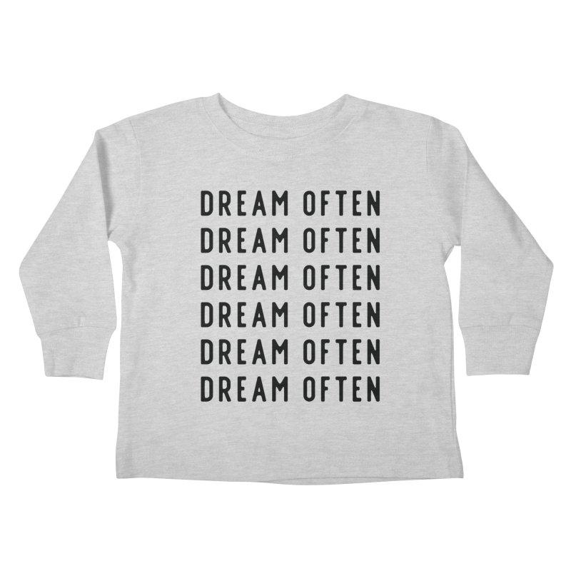 Dream Often Kids Toddler Longsleeve T-Shirt by Broken & Coastal